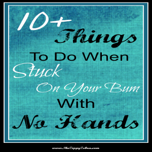 10+ Things to Do When Stuck on Your Bum with No Hands FB