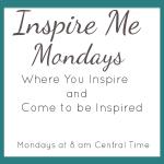 Inspire Me Mondays