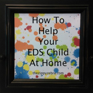 How To Help Your EDS Child At Home