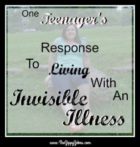 One Teenager's Response to Living WIth an Invisible Illness