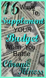16 Ways To Supplement Your Budget When You Have a Chronic Illness