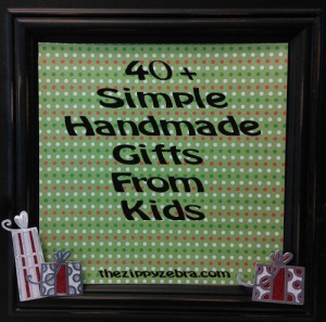 40+ Simple Handmade Gifts Kids Can Make