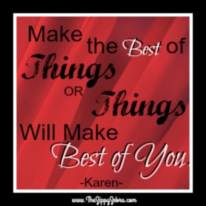 Make The Best of THings or Things Will Make the Best of You-Karen's Marfan Journey
