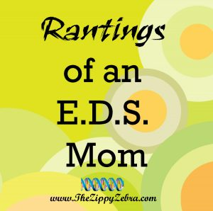 Rantings of an EDS mom
